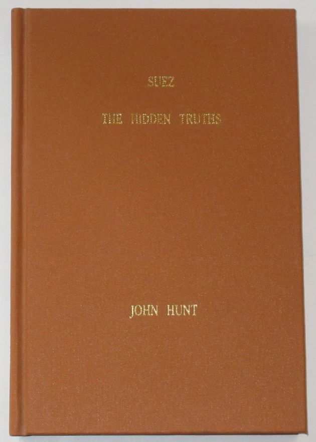 In My View - Suez, the Hidden Truths, by John Hunt
